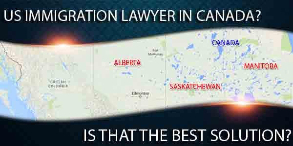 US immigration lawyer in Canada, Calgary, Saskatoon, Winnipeg